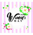 happy womens day text design with spring flowers vector image vector image