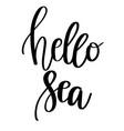 hello sea lettering banner vector image