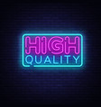 higt quality neon sign premium quality vector image