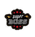 super boss lettering with stars and lightnings vector image vector image