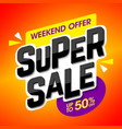 super sale banner special weekend offer up to 50 vector image vector image