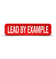 lead by example red 3d square button isolated on vector image
