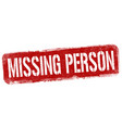 missing person sign or stamp vector image vector image