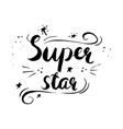 super star phrase calligraphy vector image