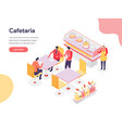 cafetaria concept isometric design concept web vector image