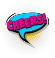 cheers comic book text pop art vector image