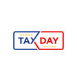 tax day event square sign design vector image