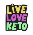 live love keto healthy food keto diet illus vector image vector image