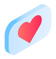 chat heart icon isometric style vector image vector image