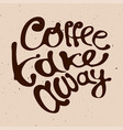 Coffee take away hand draw lettering logo