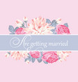 floral card template with text are getting married vector image vector image