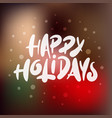 lettering phrase happy holidays for posters vector image