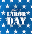 the celebration the labor day greeting card vector image