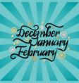december january february winter month inscription vector image