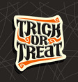 halloween slogan trick or treat vector image vector image