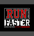 Run faster active sport typography tee shirt