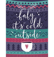 Christmas card Baby its cold outside hand drawn vector image vector image