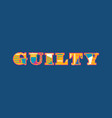 guilty concept word art vector image vector image