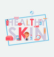 healthy skin typography poster vector image vector image