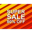 Red striped sale poster with SUPER SALE 80 PERCENT vector image vector image