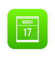 calendar with date of march 17 icon digital green vector image