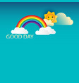 good day text with rainbow and clouds vector image