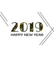happy new year 2019 greeting card vector image vector image