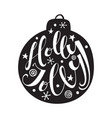 holly jolly quote in christmas ball vector image