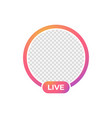 live stream icon frame for photo vector image vector image