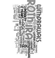 you re roth ira withdrawal text word cloud concept vector image vector image
