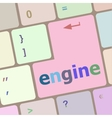 engine word on computer pc keyboard key vector image vector image