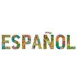 word espanol in spanish decorative vector image vector image