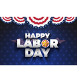happy labor day 2019 background design vector image
