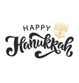 happy hanukkah holiday lettering with menorah vector image vector image