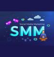 smm - social media marketing technology concept vector image vector image