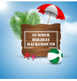summer holiday on vintage wood background vector image