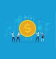 businessmen team hold a huge dollar coin vector image vector image