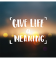 concept handwritten poster give life a meaning vector image