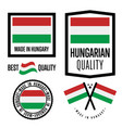 hungary quality label set for goods vector image