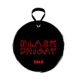 black friday grunge tag and text on white vector image