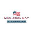 memorial day remember and honor usa patriotic vector image vector image