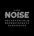 tv static noise effect font design vector image vector image