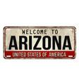 welcome to arizona vintage rusty metal plate vector image vector image