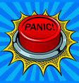 panic red button pop art vector image vector image