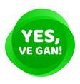 vegan label yes ve gan green badge icon vector image vector image