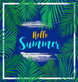 Hello summer banner with palm leaves concept vector image