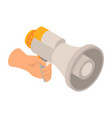 hand loudspeaker icon isometric style vector image