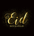 golden eid mubarak text with glitter effect vector image vector image