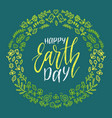 happy earth day hand lettering in round floral vector image vector image