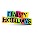 Happy Holiday Colorful Letters Isolated on White vector image